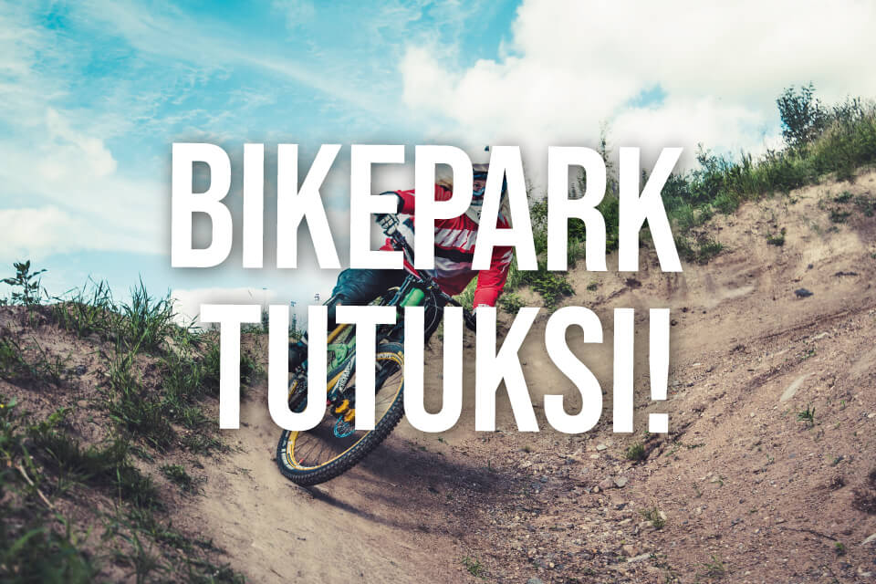 Mielakka Bikepark tutuksi!