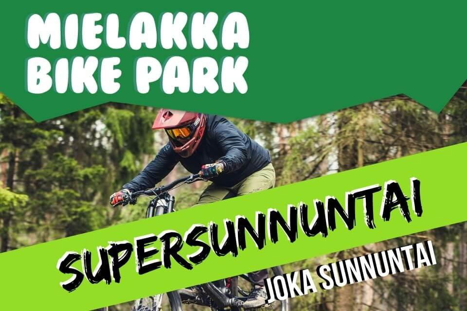 Mielakka Bikepark sunnuntai tarjous